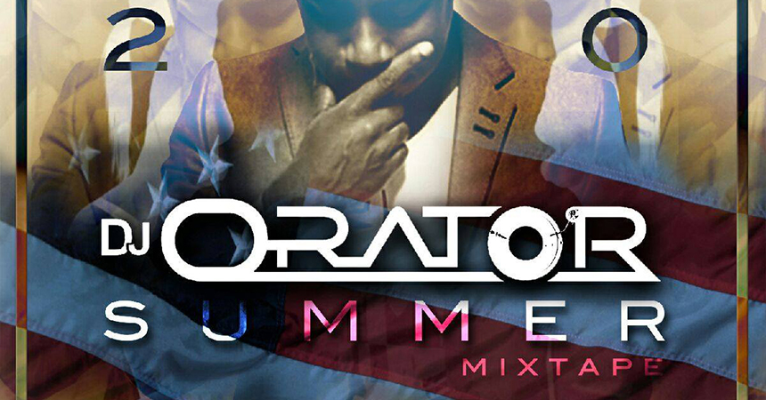 DJ Orator's Latest Summer Mixtape